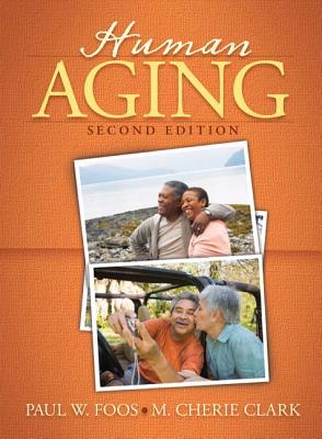 Human Aging By Foos, Paul W./ Clark, M. Cherie